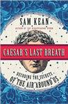 Caesar's Last Breath: Decoding the Secrets of the Air Around Us Chemistry