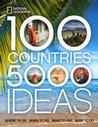 100 Countries, 5,000 Ideas: Where to Go, When to Go, What to See, What to Do Tra