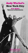 Andy Warhol's New York City: Four Walks, Uptown to Downtown New York Travel Guid