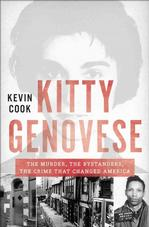 Kitty Genovese: The Murder, the Bystanders, the Crime that Changed America Crime
