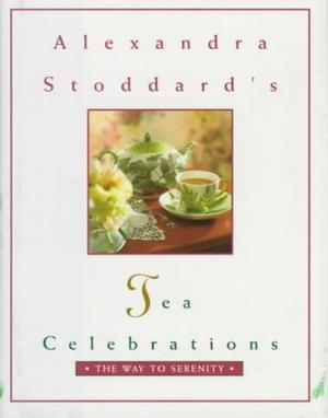 Alexandra Stoddard's Tea Celebrations Coffee & Tea