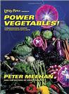 Lucky Peach Presents Power Vegetables!: Turbocharged Recipes for Vegetables with