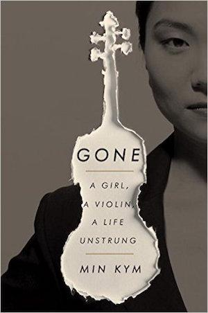 Gone: A Girl, a Violin, a Life Unstrung Music & Dance