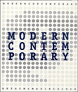 Modern Contemporary: Art At Moma Since 1980 Art since 1900