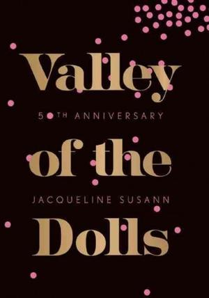 Valley of the Dolls 50th Anniversary Edition Fiction