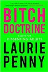 Bitch Doctrine: Essays for Dissenting Adults Women's Studies