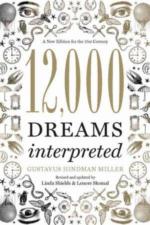 12,000 Dreams Interpreted: A New Edition for the 21st Century Divination