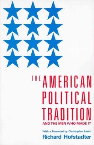 The American Political Tradition and the Men Who Made It Lower Priced Than E-Books