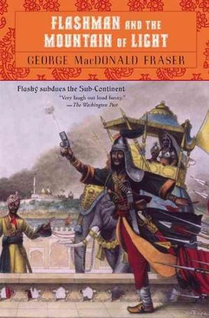 Flashman and the Mountain of Light: The Flashman Papers 1845-46 Lower Priced Than E-Books