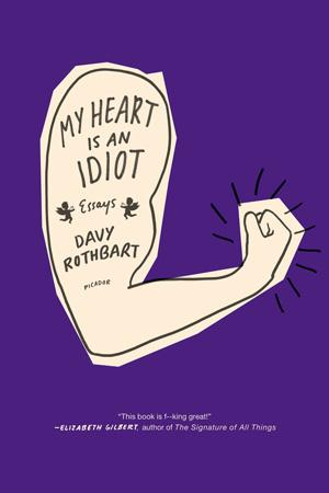 My Heart Is an Idiot: Essays Lower Priced Than E-Books