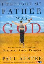 I Thought My Father Was God and Other True Tales from NPR's National Story Project Americana