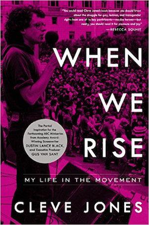 When We Rise: Coming of Age in San Francisco, AIDS, and My Life in the Movement Signed New Editions
