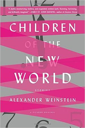 Children of the New World: Stories NYT Notable Books 2016
