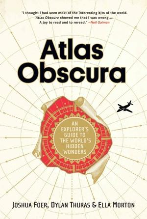 Atlas Obscura: An Explorer's Guide to the World's Hidden Wonders Travel Guides