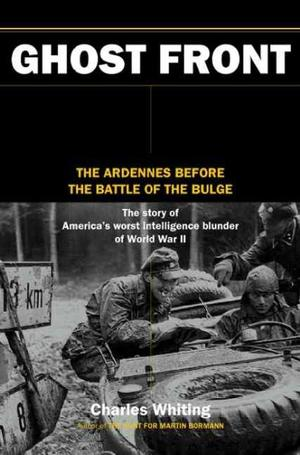Ghost Front : The Ardennes Before the Battle of the Bulge Military