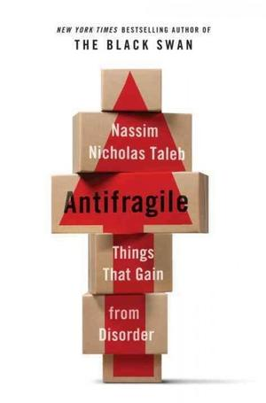 Antifragile: Things That Gain From Disorder New Arrivals