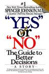 """Yes"" or ""No"": The Guide to Better Decisions Management"